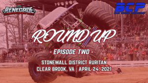 2021 Renegade Round Monster Truck Tour Round Up - Episode Two