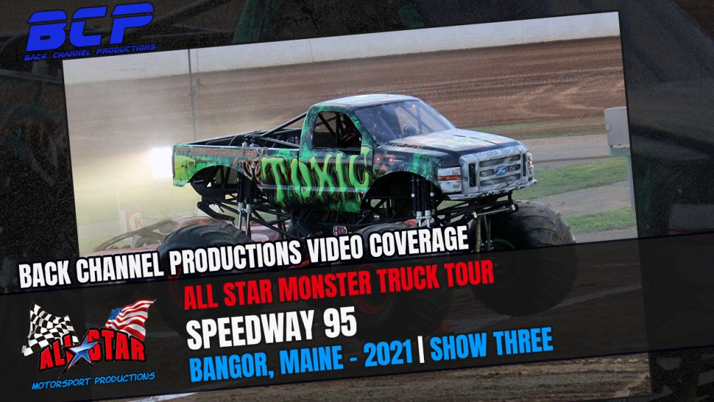 All Star Monster Truck Tour event three from bangor, maine presented by back channel productions - 2021