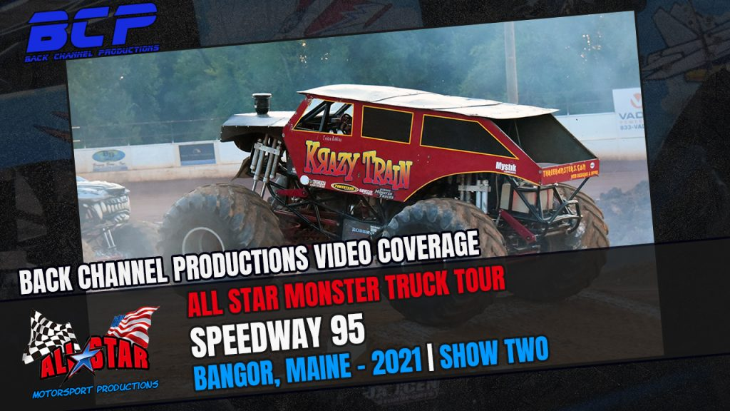 All Star Monster Truck Tour event two from bangor, maine presented by back channel productions - 2021
