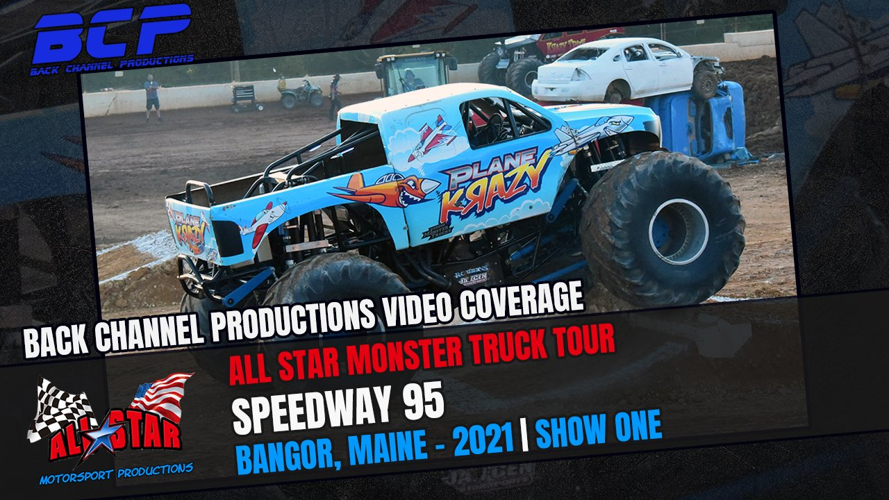 All Star Monster Truck Tour event one from bangor, maine presented by back channel productions - 2021
