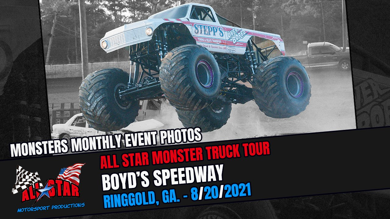 All Star Monster Truck Tour from Boyd's Speedway in Ringgold, GA. - 2021