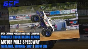 The Monster Truck Racing League Race One From The Motor Mile Speedway, Presented By Back Channel Productions – 2021