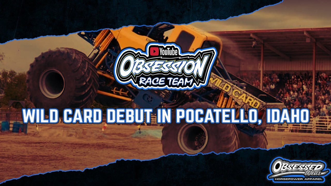 The Wild Card Monster Truck Debuts in Pocatello, Idaho - 2021!