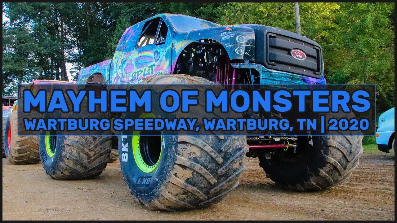 Mayhem of Monsters – Wartburg Speedway – Wartburg, TN - 2020